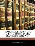 Manuale Di Storia Del Diritto Italiano, Per…