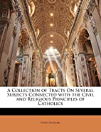 A Collection of Tracts On Several Subjects…