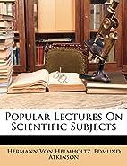 Popular scientific lectures by Hermann von…