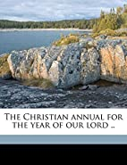 The Christian annual for the year of our…