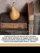 Crónicas De Los Reyes De Castilla Desde Don…