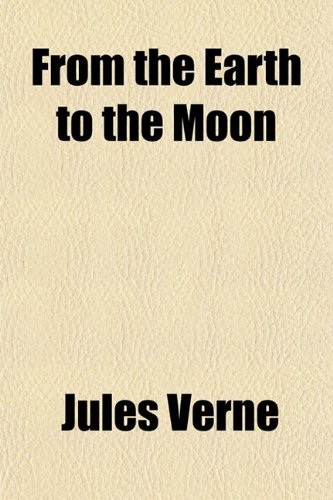 From the Earth to the Moon written by Jules Verne