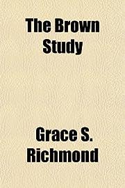 The Brown Study por Grace S. Richmond