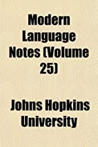 Modern Language Notes (Volume 25) by Johns…