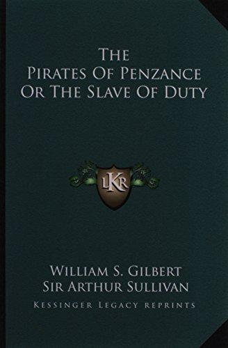 The Pirates of Penzance or the Slave of Duty, Gilbert, William S.; Sullivan, Arthur
