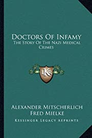 Doctors Of Infamy: The Story Of The Nazi…