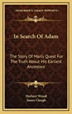 In Search Of Adam: The Story Of Man's Quest…
