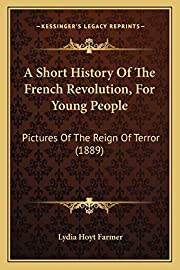 A Short History Of The French Revolution,…