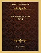 The Name Of Ottawa by Benjamin Sulte