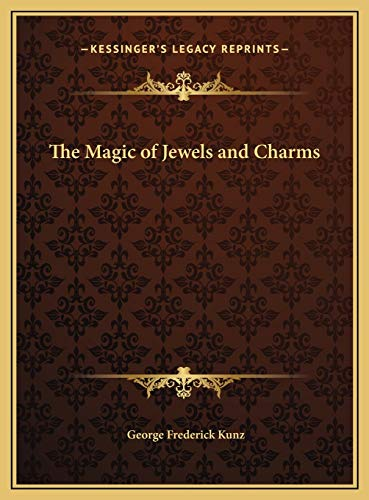 The Magic of Jewels and Charms, Kunz, George Frederick