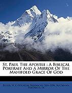St. Paul The Apostle: A Biblical Portrait…