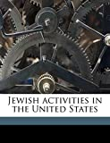Jewish Activities in the United States (1921) (Book) edited by Henry Ford