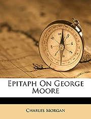 Epitaph on George Moore de Charles Morgan