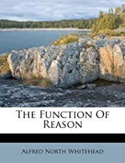 The Function Of Reason de Alfred North…