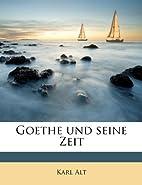 Goethe und seine Zeit (German Edition) by…