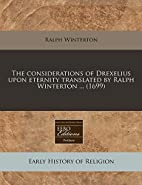 The considerations of Drexelius upon…