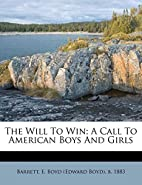 The Will To Win; A Call To American Boys And…