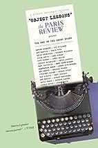 Object Lessons: The Paris Review Presents…