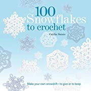 100 Snowflakes to Crochet: Make Your Own…
