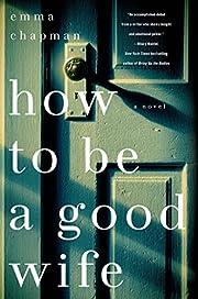 How To Be a Good Wife av Emma Chapman