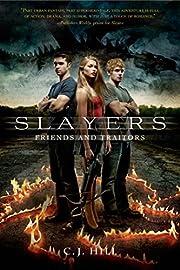 Slayers: Friends and Traitors de C. J. Hill