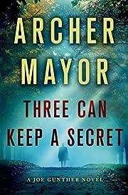 Three Can Keep a Secret: A Joe Gunther Novel…