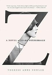 Z: A Novel of Zelda Fitzgerald de Therese…