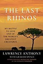 The Last Rhinos: My Battle to Save One of…
