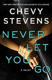 Never Let You Go: A Novel af Chevy Stevens