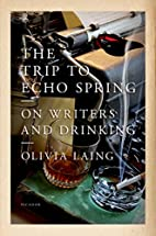The Trip to Echo Spring: On Writers and…