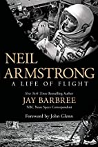 Neil Armstrong: A Life of Flight by Jay…