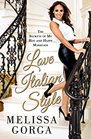 Love Italian Style: The Secrets of My Hot…