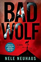 Bad Wolf: A Novel (Pia Kirchhoff and Oliver…