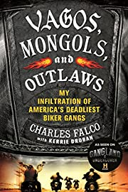 Vagos, Mongols, and Outlaws: My Infiltration…