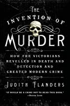 The Invention of Murder: How the Victorians…