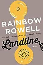 Landline: A Novel by Rainbow Rowell