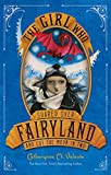 The Girl Who Soared Over Fairyland and Cut…