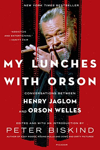 My Lunches with Orson: Conversations between Henry Jaglom and Orson Welles, by Biskind, P.