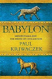Babylon: Mesopotamia and the Birth of…