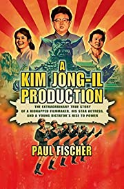A Kim Jong-Il Production: The Extraordinary…