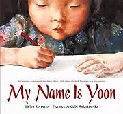 My Name Is Yoon de Helen Recorvits