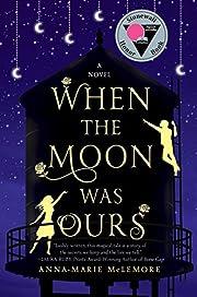 When the Moon Was Ours: A Novel – tekijä:…