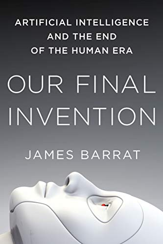Our Final Invention, by Barrat, J.