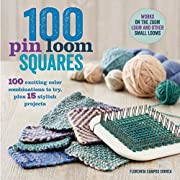 100 Pin Loom Squares: 100 Exciting Yarn &…