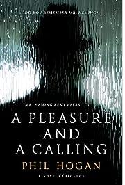 A Pleasure and a Calling: A Novel af Phil…