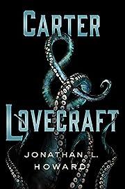 Carter & Lovecraft: A Novel – tekijä:…