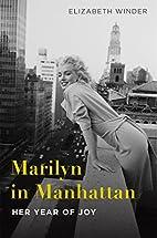 Marilyn in Manhattan: Her Year of Joy by…