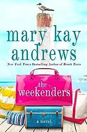 The Weekenders: A Novel – tekijä: Mary…