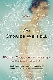 The Stories We Tell: A Novel – tekijä:…