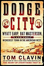 Dodge City: Wyatt Earp, Bat Masterson, and…